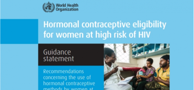 WHO guidance: Hormonal contraceptive eligibility for women at high risk of HIV